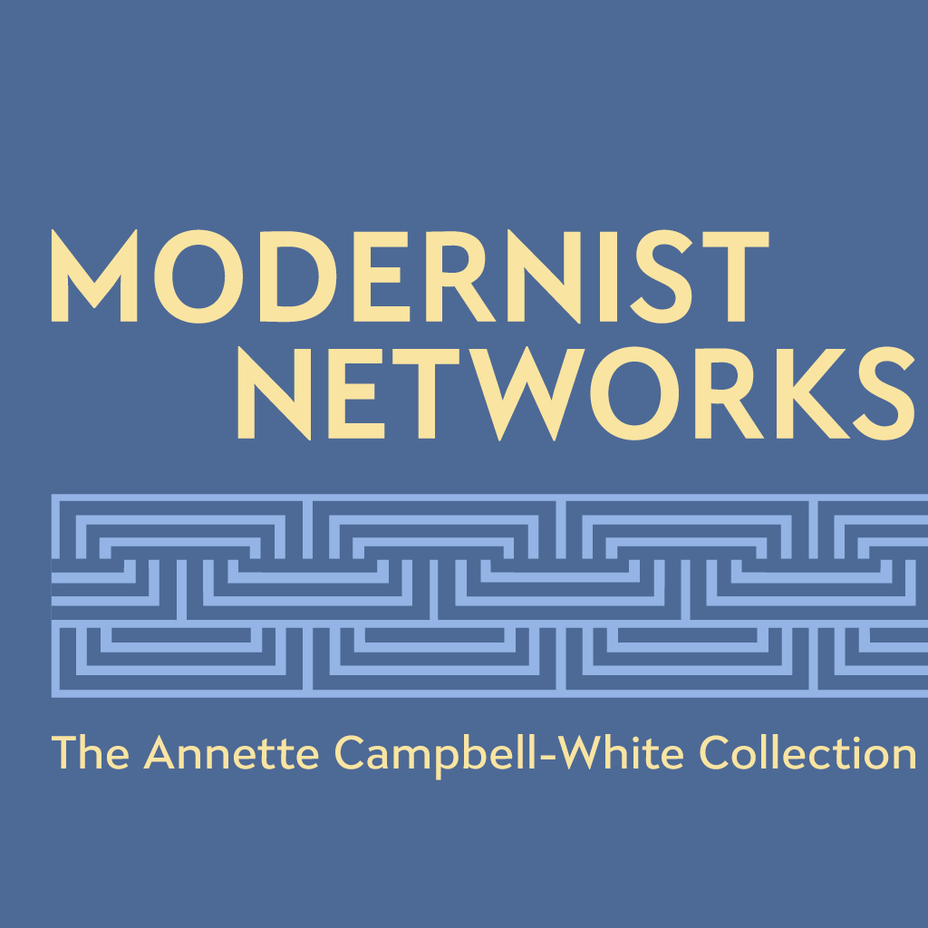 Modernist Networks: The Annette Campbell-White Collection