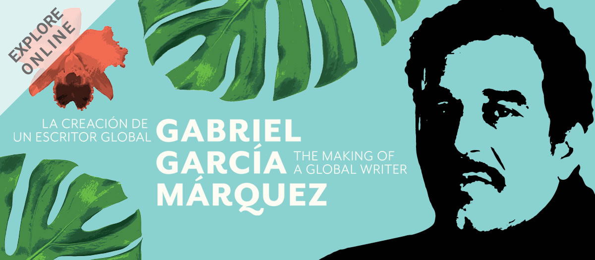 Explore online: Gabriel García Márquez: The Making of a Global Writer