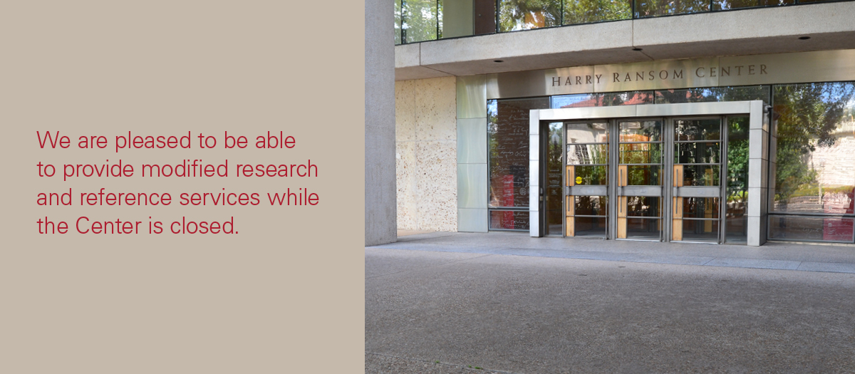 RESEARCH SUPPORT: We are pleased to be able to provide modified research and reference services while the Center is closed.